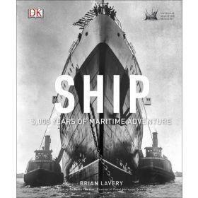 Ship: 5,000 Years of Maritime Adventure (Hardcover)