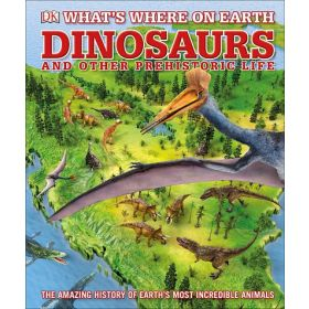 What's Where on Earth Dinosaurs and Other Prehistoric Life (Hardcover)