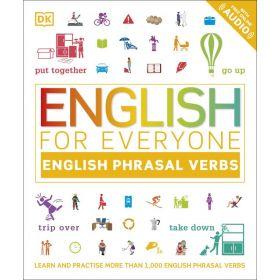 English for Everyone English Phrasal Verbs: Learn and Practice More Than 1,000 English Phrasal Verbs (Flexibound)