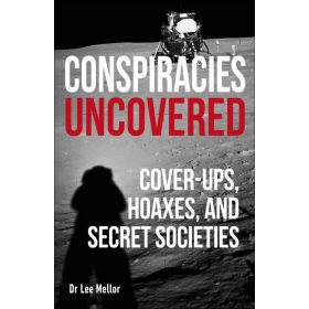 Conspiracies Uncovered: Cover-ups, Hoaxes and Secret Societies (Paperback)