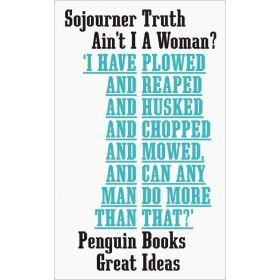 Ain't I A Woman?, Penguin Great Ideas (Paperback)