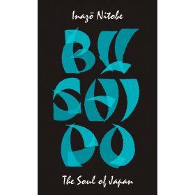 Bushido: The Soul of Japan, Penguin Great Ideas (Paperback)