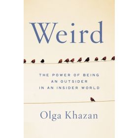 Weird: The Power Of Being an Outsider In an Insider World, Export Edition (Paperback)