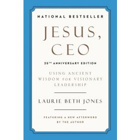Jesus, CEO: Using Ancient Wisdom for Visionary Leadership, 25th Anniversary Edition (Paperback)