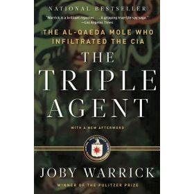 The Triple Agent: The Al-Qaeda Mole Who Infiltrated the CIA (Paperback)
