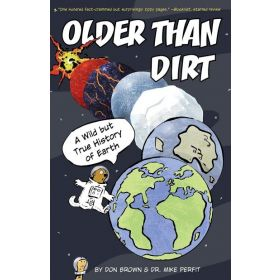Older Than Dirt: A Wild but True History of Earth (Paperback)