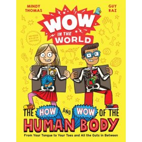 Wow in the World: The How and Wow of the Human Body Signed Edition (Hardcover)
