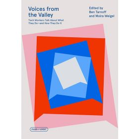 Voices from the Valley: Tech Workers Talk About What They Do and How They Do It  (Paperback)