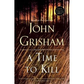 A Time to Kill: Jake Brigance, Book 3 (Paperback)
