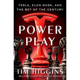 Power Play: Tesla, Elon Musk, and the Bet of the Century, International Edition (Paperback)