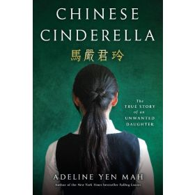 Chinese Cinderella: The True Story of an Unwanted Daughter (Paperback)