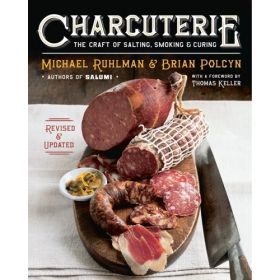 Charcuterie: The Craft Of Salting, Smoking, And Curing, Revised And Updated (Hardcover)