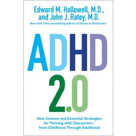 ADHD 2.0: New Science and Essential Strategies for Thriving with Distraction from Childhood through Adulthood (Hardcover)