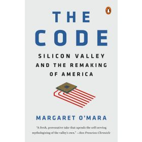 The Code: Silicon Valley and the Remaking of America (Paperback)