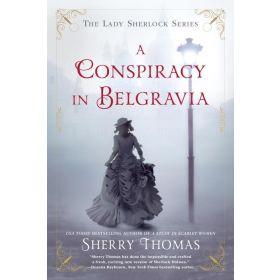 A Conspiracy in Belgravia: The Lady Sherlock Series, Book 2 (Paperback)