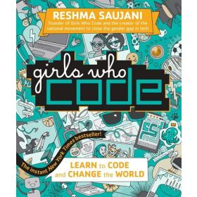 Girls Who Code: Learn to Code and Change the World (Hardcover)