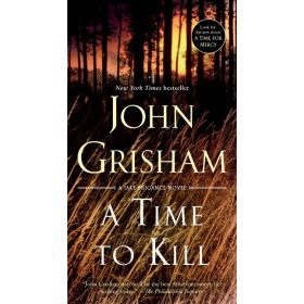 A Time to Kill: Jake Brigance, Book 3 (Mass Market)