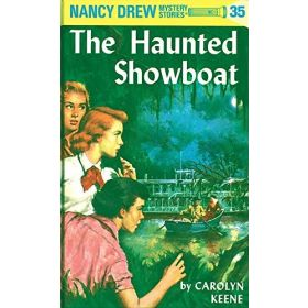The Haunted Showboat: Nancy Drew, Book 35 (Hardcover)