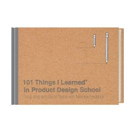 101 Things I Learned in Product Design School (Hardcover)