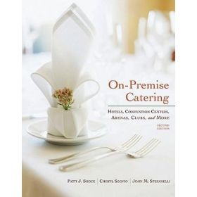 On-Premise Catering: Hotels, Convention Centers, Arenas, Clubs, and More (Hardcover)