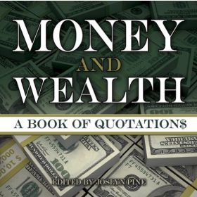 Money and Wealth: A Book of Quotations (Paperback)