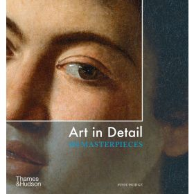 Art in Detail: 100 Masterpieces (Paperback)