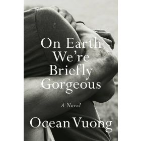 On Earth We're Briefly Gorgeous: A Novel, Export Edition (Paperback)