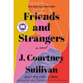 Friends and Strangers: A Novel (Hardcover)