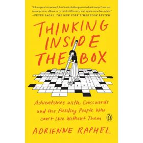 Thinking Inside the Box: Adventures with Crosswords and the Puzzling People Who Can't Live Without Them (Paperback)