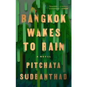 Bangkok Wakes to Rain: A Novel (Paperback)