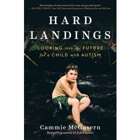 Hard Landings: Looking Into the Future for a Child With Autism (Hardcover)
