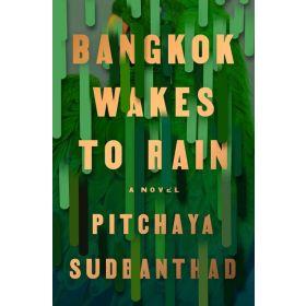 Bangkok Wakes to Rain: A Novel, Export Edition (Paperback)