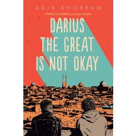 Darius the Great Is Not Okay: Darius the Great, Book 1 (Hardcover)