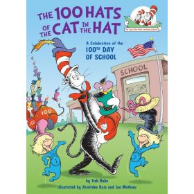 The 100 Hats of the Cat in the Hat: A Celebration of the 100th Day of School (Hardcover)