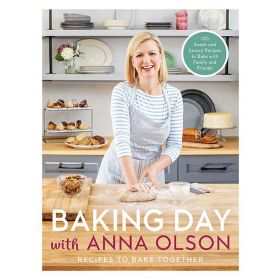 Baking Day with Anna Olson: Recipes to Bake Together (Hardcover)