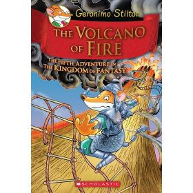The Volcano of Fire: Geronimo Stilton and the Kingdom of Fantasy,  Book 5 (Hardcover)