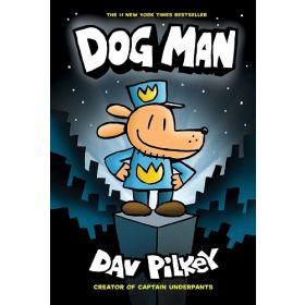 Dog Man: Dog Man, Book 1 (Hardcover)