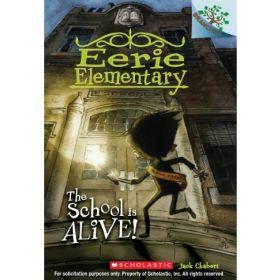 The School is Alive! Eerie Elementary, Book 1 (Paperback)