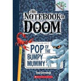 Pop of the Bumpy Mummy: The Notebook of Doom, Book 6 (Paperback)