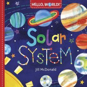 Solar System: Hello, World! (Board Book)