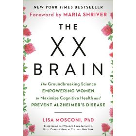 The XX Brain: The Groundbreaking Science Empowering Women to Maximize Cognitive Health and Prevent Alzheimer's Disease (Hardcover)