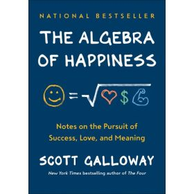 The Algebra of Happiness: Notes on the Pursuit of Success, Love, and Meaning (Hardcover)
