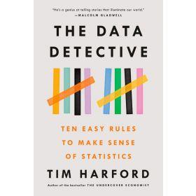 The Data Detective: Ten Easy Rules to Make Sense of Statistics (Hardcover)