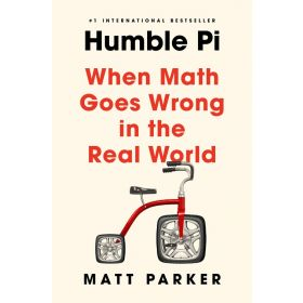 Humble Pi: When Math Goes Wrong in the Real World (Hardcover)