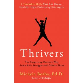 Thrivers: The Surprising Reasons Why Some Kids Struggle and Others Shine (Hardcover)