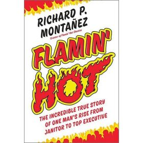 Flamin' Hot: The Incredible True Story of One Man's Rise from Janitor to Top Executive (Hardcover)