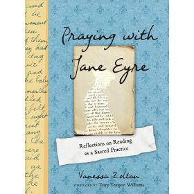 Praying with Jane Eyre: Reflections on Reading as a Sacred Practice (Hardcover)