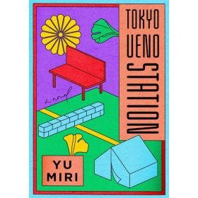 Tokyo Ueno Station: A Novel (Hardcover)