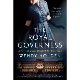 The Royal Governess: A Novel of Queen Elizabeth II's Childhood (Paperback)