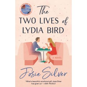 The Two Lives of Lydia Bird: A Novel (Paperback)